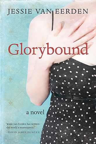 Glorybound, A Novel